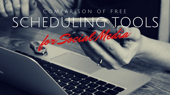 Comparison of Free Scheduling Tools for Social Media