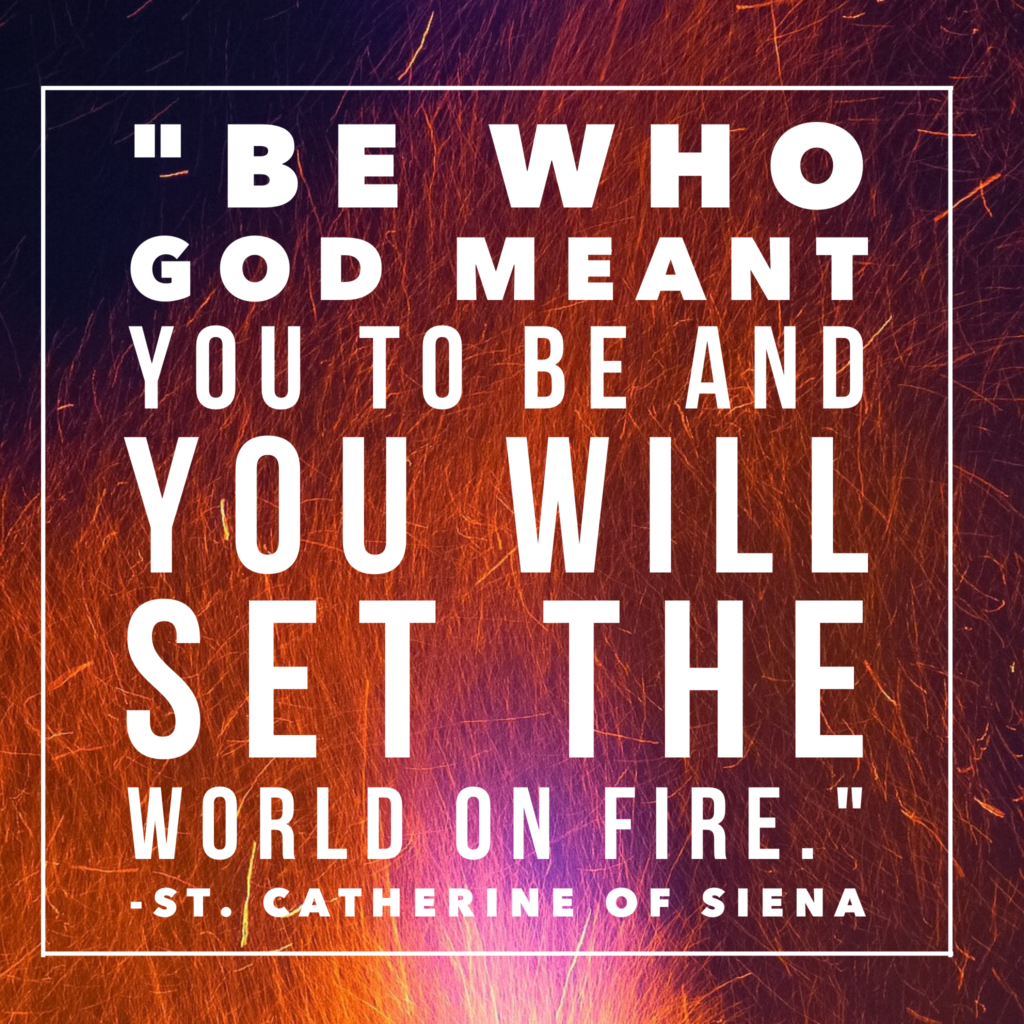 St. Catherine of Siena World on Fire Quote